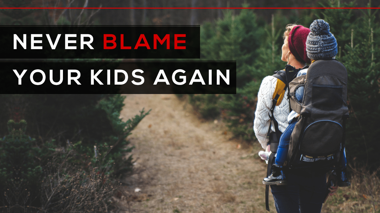Day 185 - Never Blame Your Kids Again