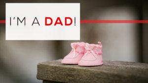 I'm a Dad!