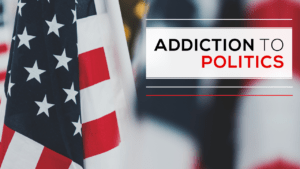 Addiction to Politics