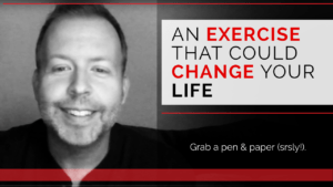 An Exercise That Could Change Your Life