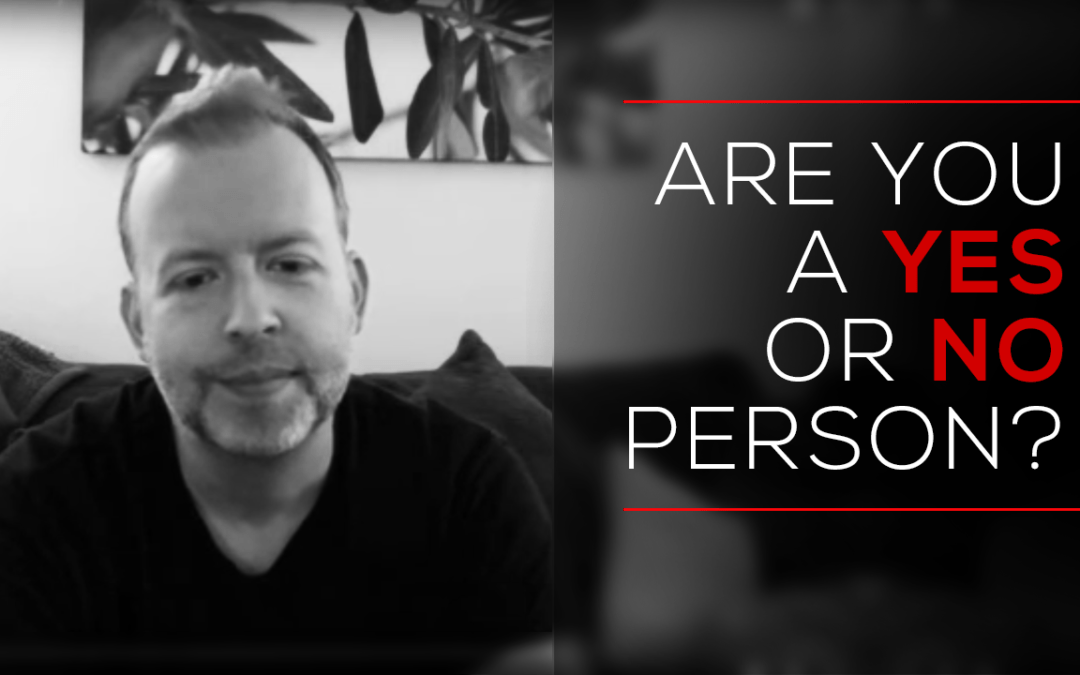 Are You a Yes or a No Person?