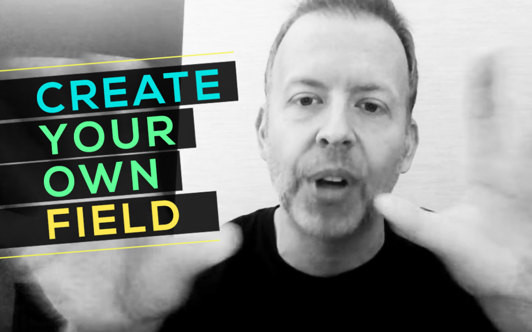 Create Your Own Field