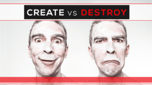 Create vs. Destroy