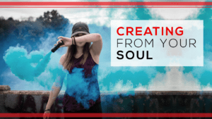 Creating from Your Soul