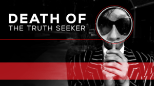 Death of the Truth Seeker