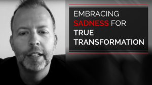 Embracing Sadness for True Transformation