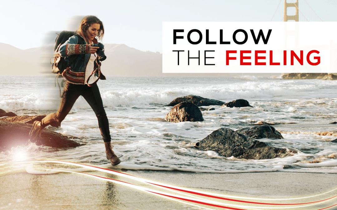 Follow the Feeling