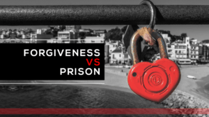 Forgiveness Versus Prison