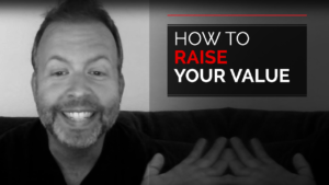 How to Raise Your Value