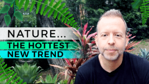 Nature…The Hottest New Trend