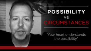 Possibility vs. Circumstances