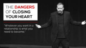 The Dangers of Closing Your Heart
