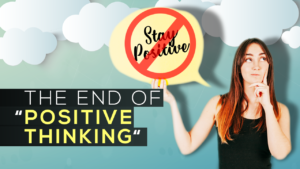 "The End of ""Positive Thinking"""