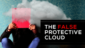 The False Protective Cloud