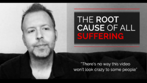 The Root Cause of All Suffering