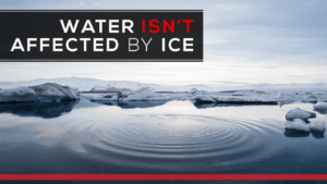 Water isn't affected by ice