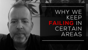 Why We Keep Failing in Certain Areas