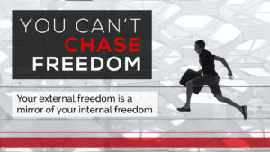 You Can't Chase Freedom