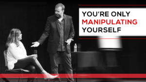 You're Only Manipulating Yourself