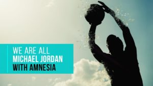 We Are All Michael Jordan with Amnesia