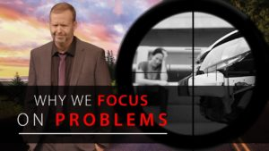 Why We Focus on Problems