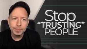 """Stop """"Trusting"""" People"""
