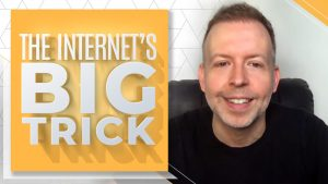 The Internet's Big Trick