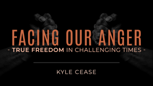 Facing Our Anger – True Freedom In Challenging Times