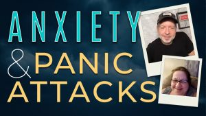 Anxiety & Panic Attacks