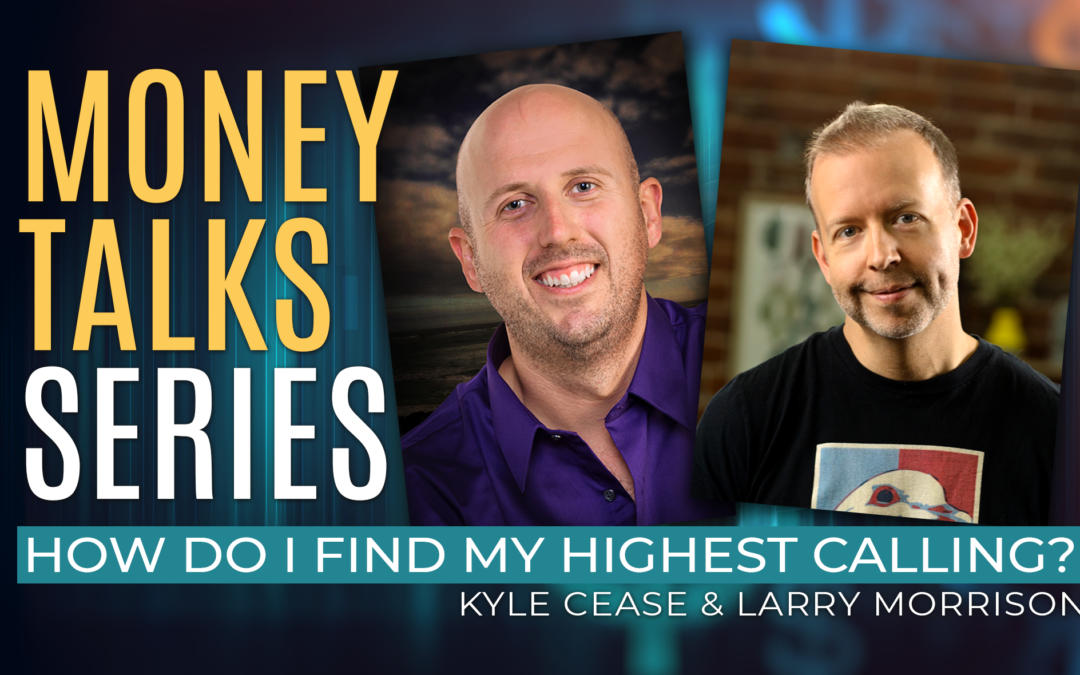 Money Talks Series – How Do I Find My Highest Calling?