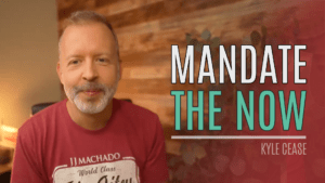 Mandating The Now – Kyle Cease